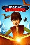 Как приручить дракона: Книга драконов