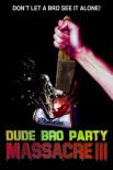 Резня чуваков на братской вечеринке 3