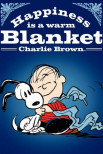 Счастьье, это теплое одеяло, Чарли Браун…